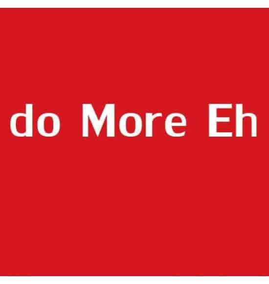 Do More Eh